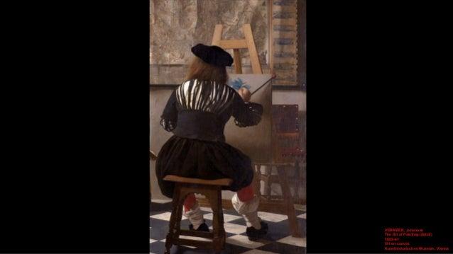 VERMEER, Johannes The Art of Painting 1665-67 Oil on canvas, 120 x 100 cm Kunsthistorisches Museum, Vienna
