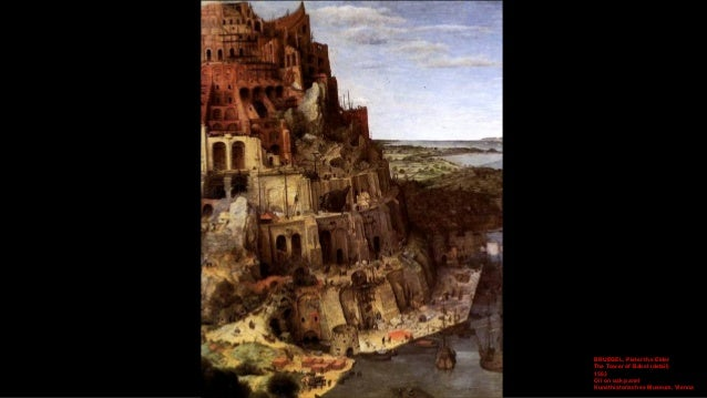 BRUEGEL, Pieter the Elder The Tower of Babel (detail) 1563 Oil on oak panel Kunsthistorisches Museum, Vienna