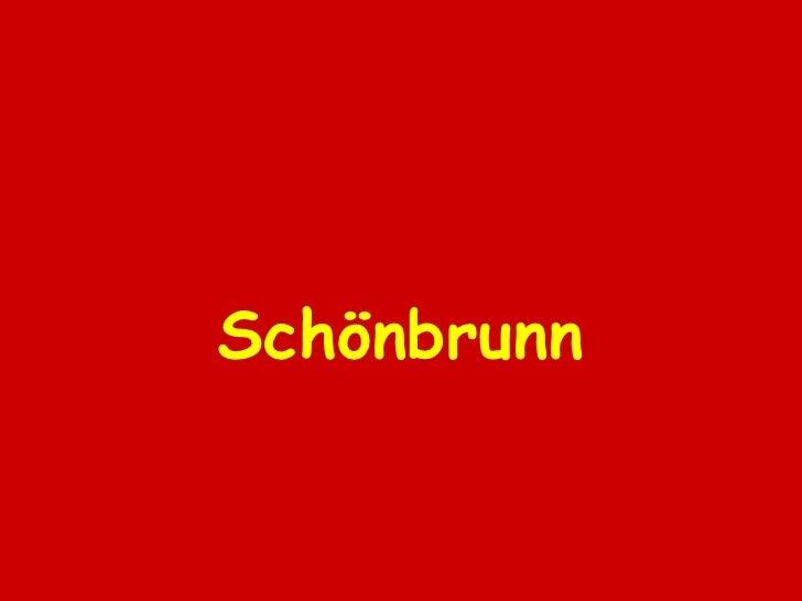 <ul><li>Sch ö nbrunn </li></ul>