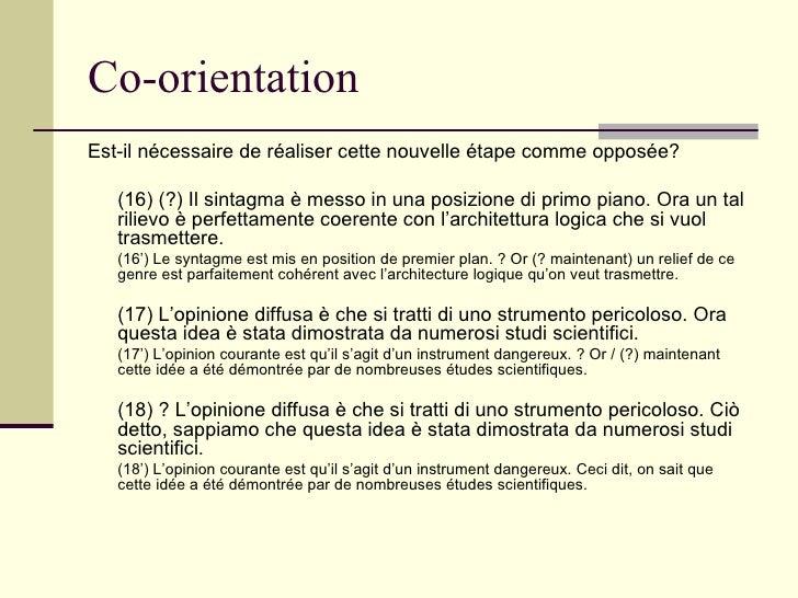 Co-orientation <ul><li>Est-il nécessaire de réaliser cette nouvelle étape comme opposée? </li></ul><ul><li>(16) (?) Il sin...