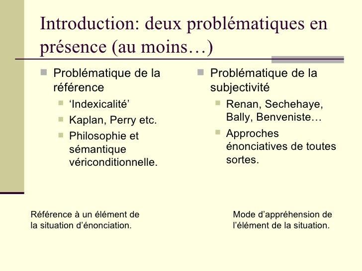 Introduction: deux problématiques en présence (au moins…) <ul><li>Problématique de la référence </li></ul><ul><ul><li>' In...
