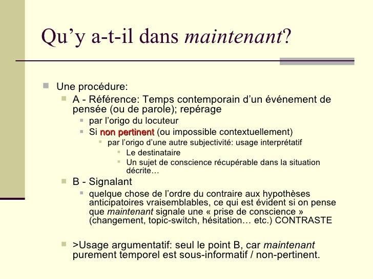 Qu'y a-t-il dans  maintenant ? <ul><li>Une procédure: </li></ul><ul><ul><li>A - Référence: Temps contemporain d'un événeme...