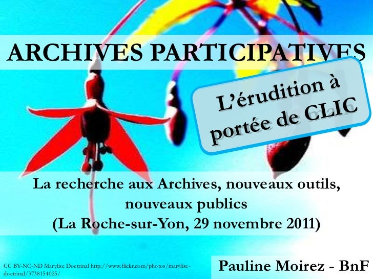 ARCHIVES PARTICIPATIVES          La recherche aux Archives, nouveaux outils,                      nouveaux publics        ...