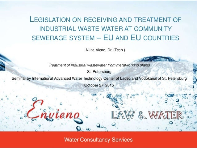 Water Consultancy Services LEGISLATION ON RECEIVING AND TREATMENT OF INDUSTRIAL WASTE WATER AT COMMUNITY SEWERAGE SYSTEM –...