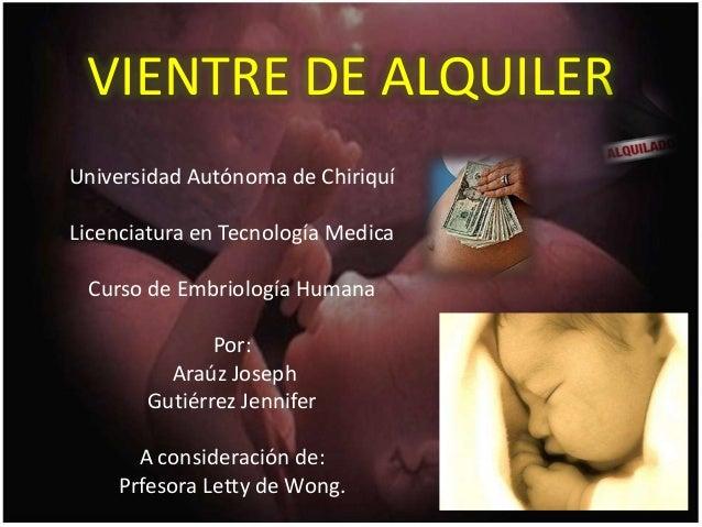 VIENTRE DE ALQUILERUniversidad Autónoma de ChiriquíLicenciatura en Tecnología Medica Curso de Embriología Humana          ...