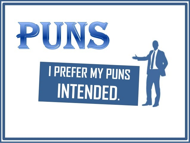 Recap: what is a pun? It is the clever use of a word that has more than one meaning, or words that have different meanings...