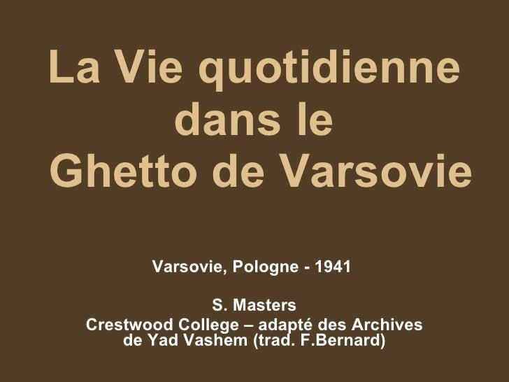 La Vie quotidienne dans le  Ghetto de Varsovie Varsovie, Pologne - 1941  S. Masters Crestwood College – adapté des Archive...