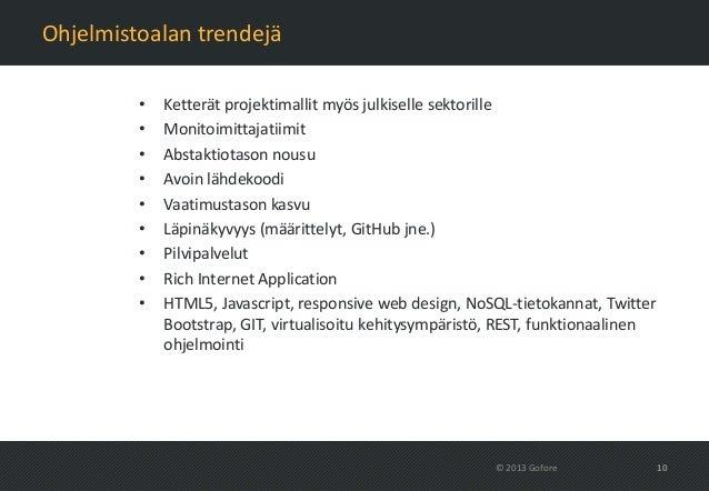 Ohjelmistoalan trendejä         •   Ketterät projektimallit myös julkiselle sektorille         •   Monitoimittajatiimit   ...
