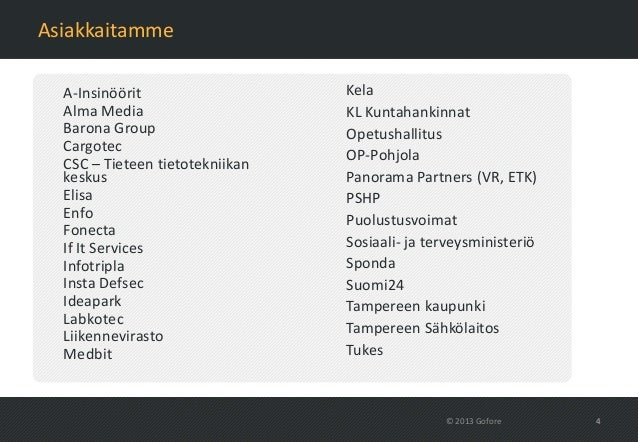 Asiakkaitamme  A-Insinöörit                   Kela  Alma Media                     KL Kuntahankinnat  Barona Group        ...