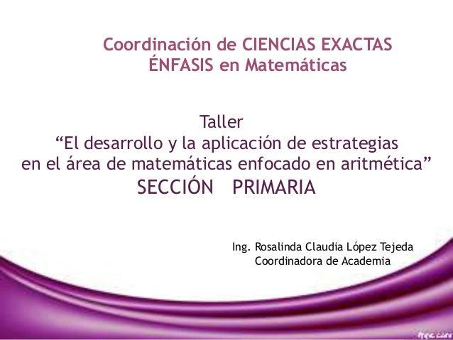 """Taller """"El desarrollo y la aplicación de estrategias en el área de matemáticas enfocado en aritmética"""" SECCIÓN PRIMARIA Co..."""