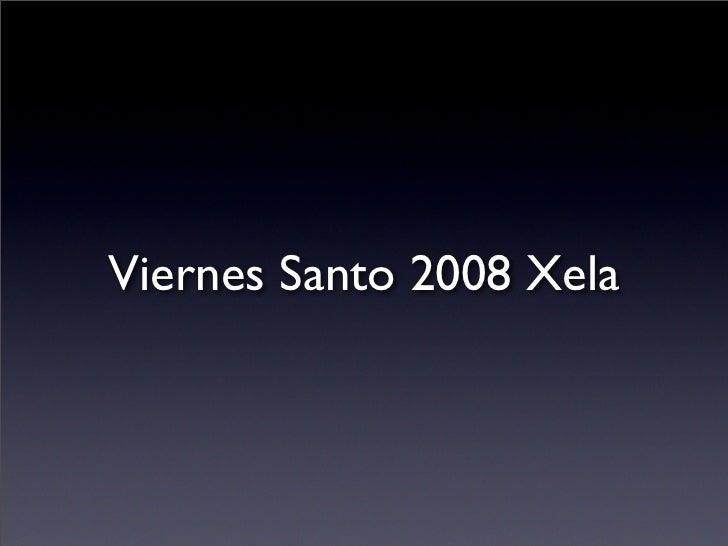 Viernes Santo 2008 Xela