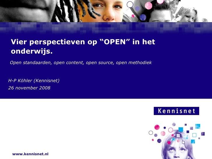 """Vier perspectieven op """"OPEN"""" in het onderwijs. Open standaarden, open content, open source, open methodiek H-P Köhler (Ken..."""