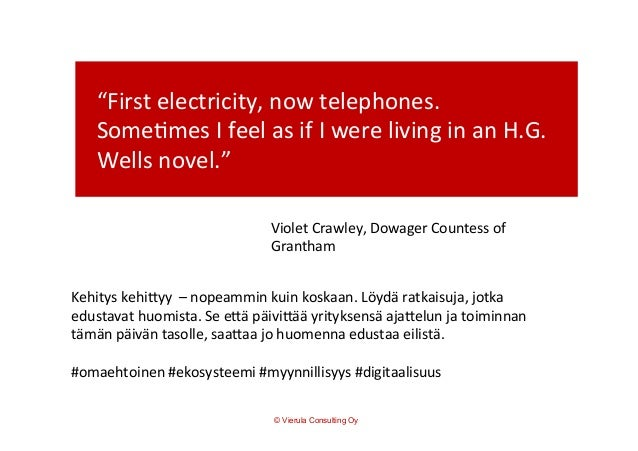 """""""First  electricity,  now  telephones.   Some5mes  I  feel  as  if  I  were  living  in  an  H..."""