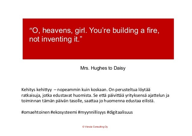 """""""O, heavens, girl. You're building a fire, not inventing it.""""        Mrs. Hughes to Daisy    Kehitys  kehiEyy  ..."""