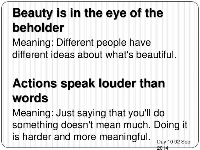 beauty is the eye of the beholder essay In our daily life we pass by many things, sometimes we give them attention by  observing then in a way that our minds are set to and sometimes.
