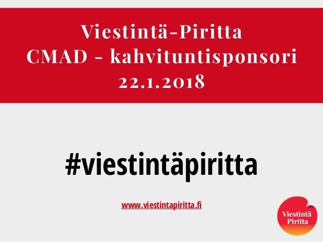 Viestintä-Piritta CMAD - kahvituntisponsori 22.1.2018 #viestintäpiritta  www.viestintapiritta.fi