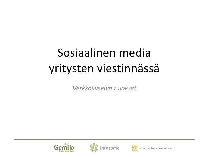 Sosiaalinen mediayritysten viestinnässä    Verkkokyselyn tulokset