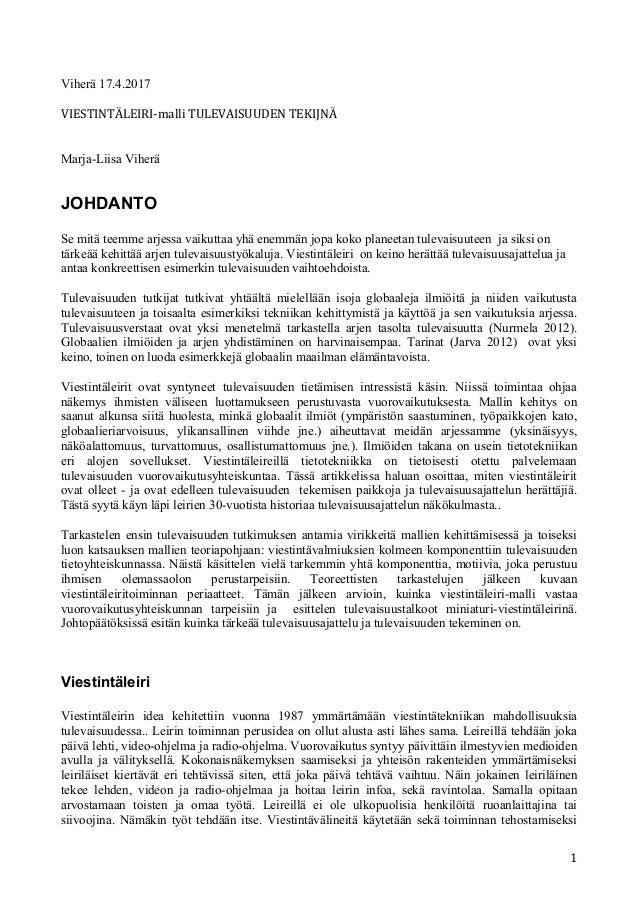 Viherä 17.4.2017 VIESTINTÄLEIRI-malli TULEVAISUUDEN TEKIJNÄ Marja-Liisa Viherä JOHDANTO Se mitä teemme arjessa vaikuttaa y...