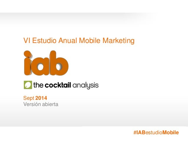 #IABestudioMobile VI Estudio Anual Mobile Marketing Sept 2014 Versión abierta #IABestudioMobile