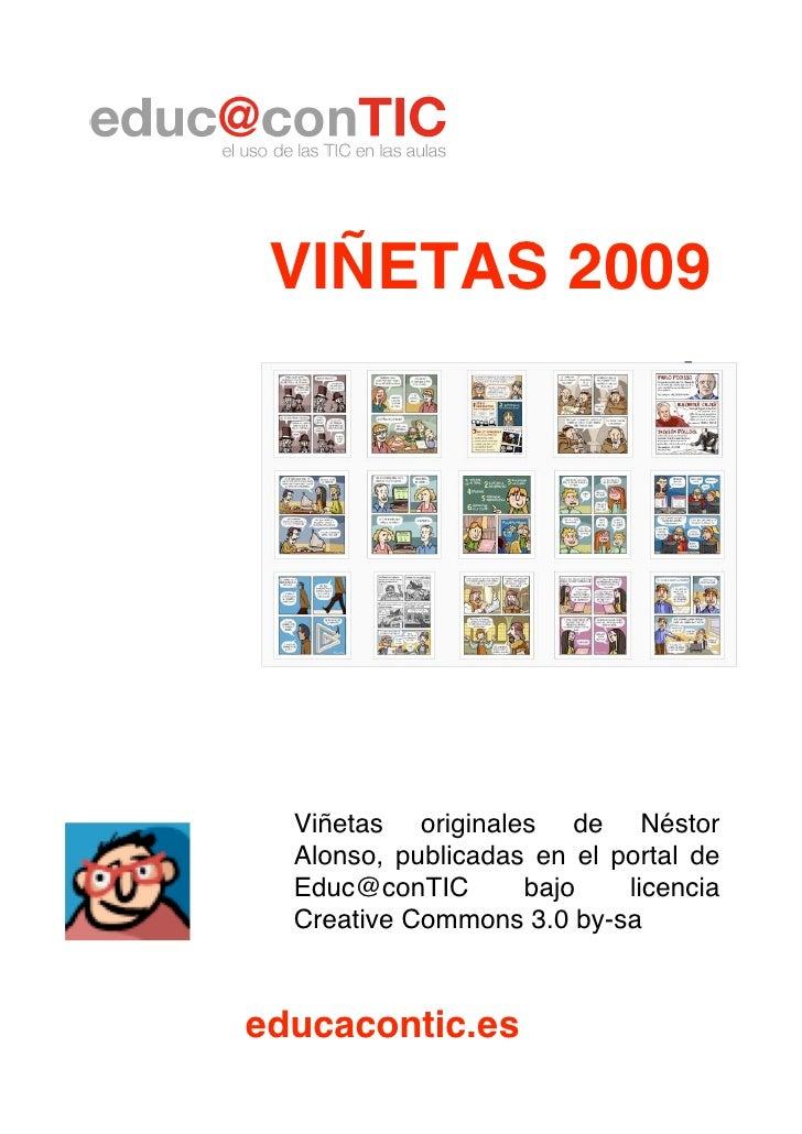 VIÑETAS 2009       Viñetas originales de Néstor   Alonso, publicadas en el portal de   Educ@conTIC       bajo    licencia ...
