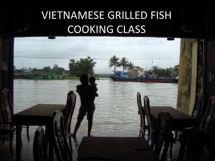VIETNAMESE GRILLED FISH <br />COOKING CLASS<br />
