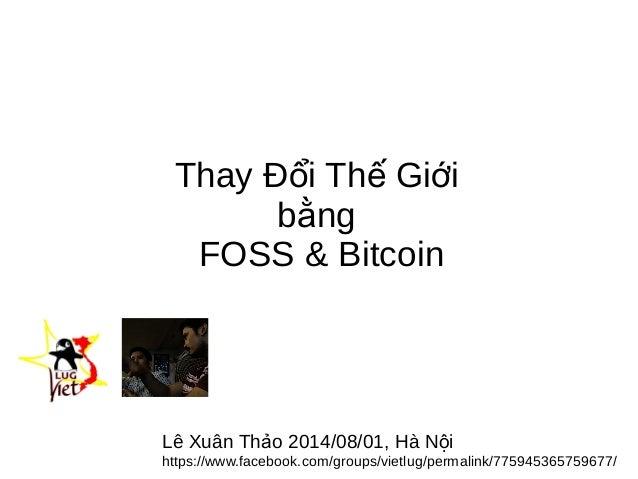 Vietlug: Thay doi the gioi bang foss va bitcoin - le xuan thao