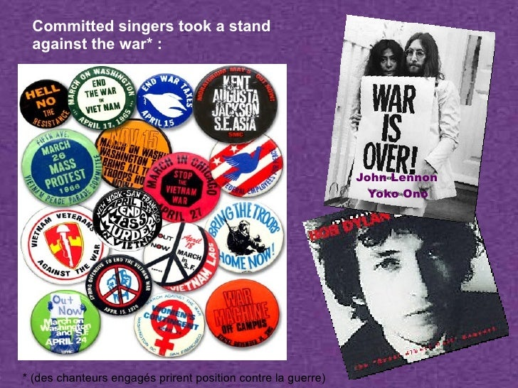 Committed singers took a stand  against the war* :                                                                   John ...
