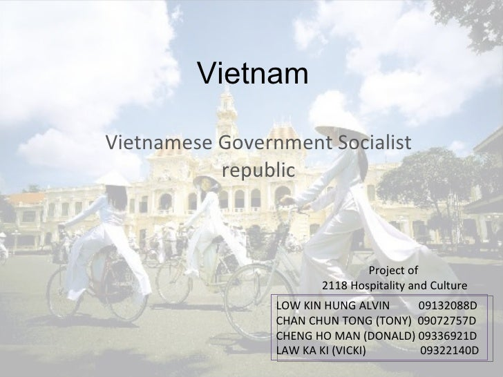 Vietnam Vietnamese Government Socialist republic ALVIN LOW TONY CHAN DONALD CHENG VICKI LO