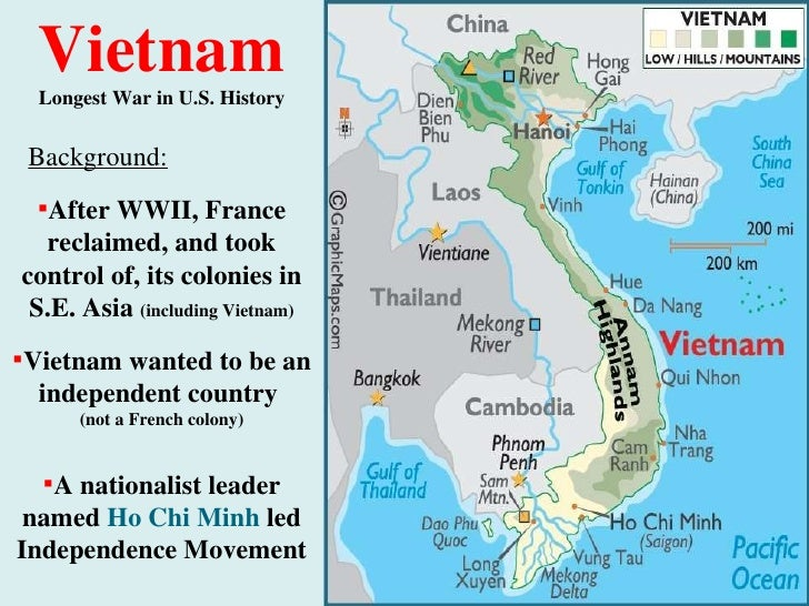 Vietnam Longest War in U.S. History <ul><li>After WWII, France reclaimed, and took control of, its colonies in S.E. Asia  ...