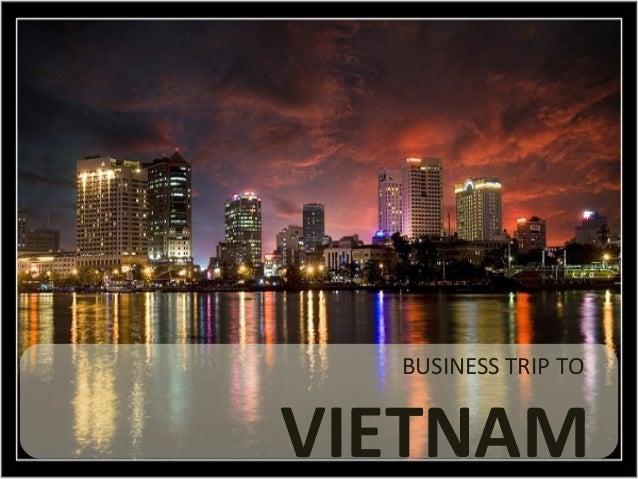 BUSINESS TRIP TO VIETNAM