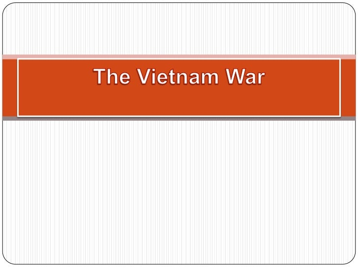 War in Southeast AsiaA.The French War in Indochina At the end of WWII Ho Chi Minh and the Vietminh (the Vietnamese  natio...