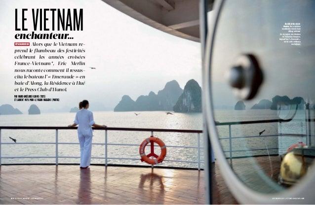 LE VIETNAM enchanteur…  Alors que le Vietnam reprend le flambeau des festivités célébrant les années croisées France-Vietn...