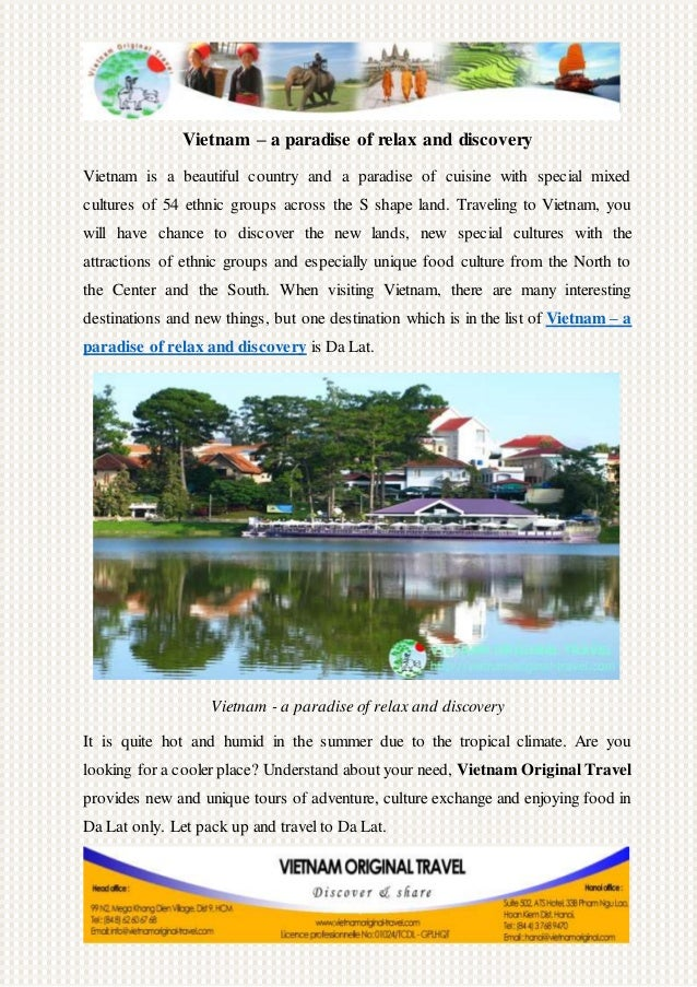 Vietnam – a paradise of relax and discovery Vietnam is a beautiful country and a paradise of cuisine with special mixed cu...
