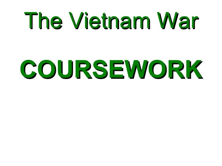 vietnam history coursework So my history coursework question is: how effective were the american tactics of 'search and destroy' and 'defoliation' during the vietnam war i have to.