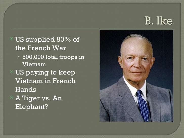 <ul><li>US supplied 80% of the French War </li></ul><ul><ul><li>500,000 total troops in Vietnam </li></ul></ul><ul><li>US ...