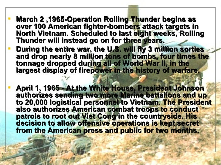 operation rolling thunder essay Johnson came up with a strategy to take control of vietnam called operation  rolling thunder the operation would consist of bombing of north.