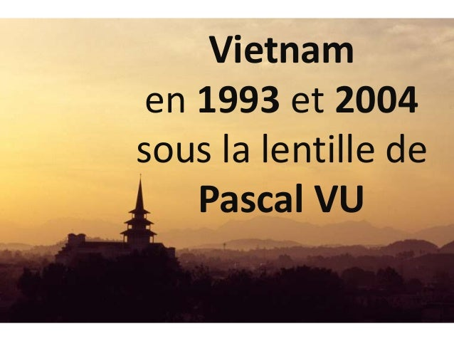Vietnam en 1993 et 2004 sous la lentille de Pascal VU