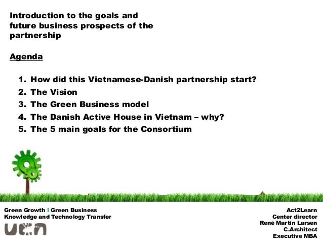 Introduction to the goals and future business prospects of the partnership Agenda    1. How did this Vietnamese-Danish par...