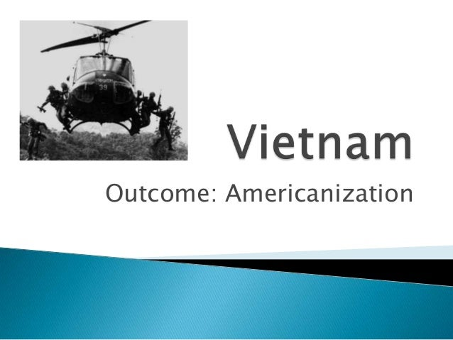 Outcome: Americanization