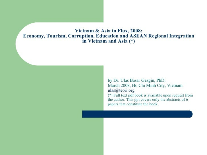 Vietnam & Asia in Flux, 2008: Economy, Tourism, Corruption, Education and ASEAN Regional Integration in Vietnam and Asia  ...