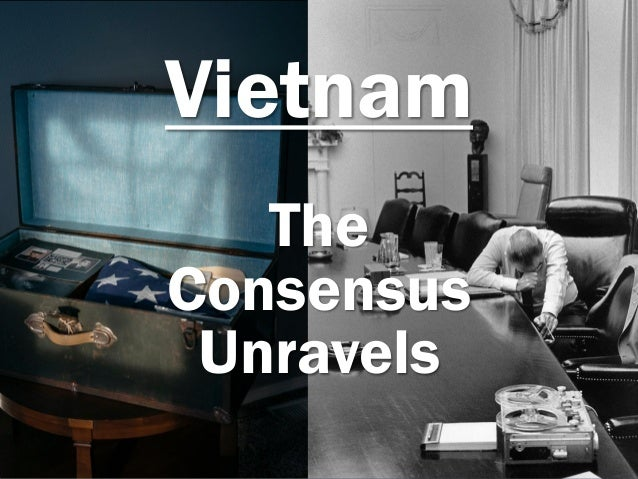 Vietnam The Consensus Unravels