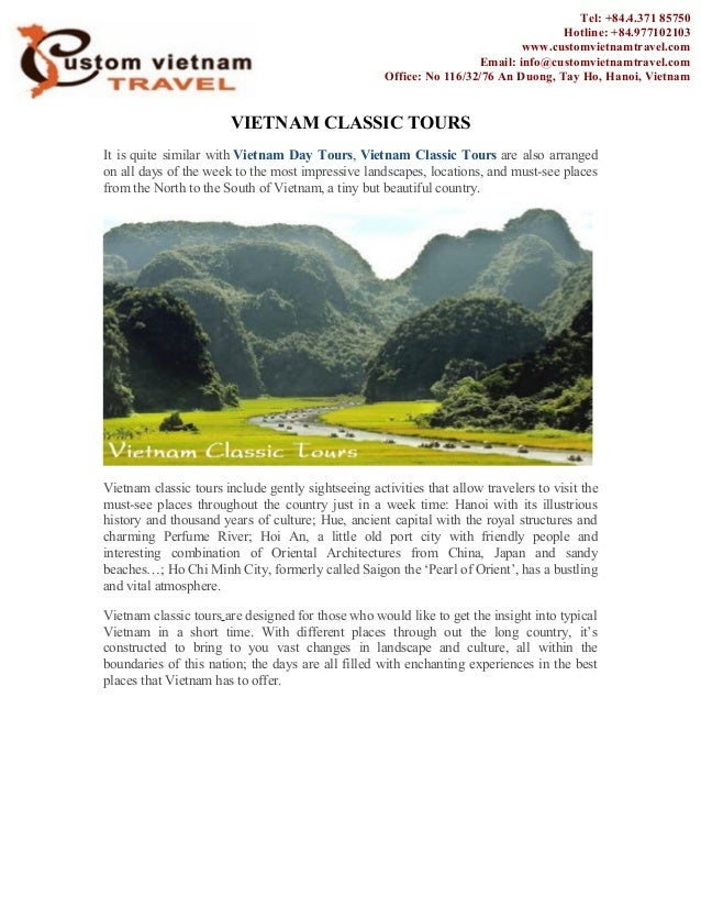 VIETNAM CLASSIC TOURS It is quite similar with Vietnam Day Tours, Vietnam Classic Tours are also arranged on all days of t...