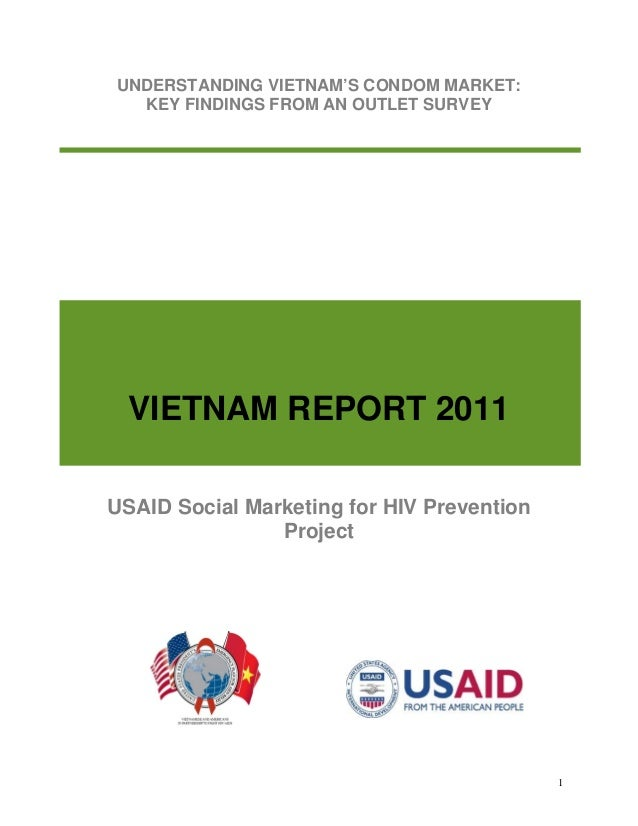 1 UNDERSTANDING VIETNAM'S CONDOM MARKET: KEY FINDINGS FROM AN OUTLET SURVEY VIETNAM REPORT 2011 USAID Social Marketing for...