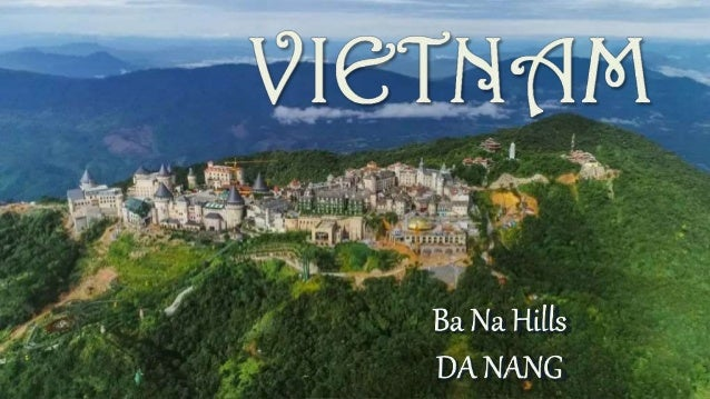 Ba Na Hill Station or Ba Na Hills is a hill station and resort located in the Truong Son Mountains west of the city of Da ...