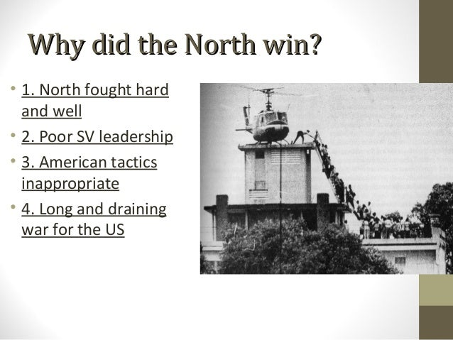 Why did the North win?• 1. North fought hard  and well• 2. Poor SV leadership• 3. American tactics  inappropriate• 4. Long...