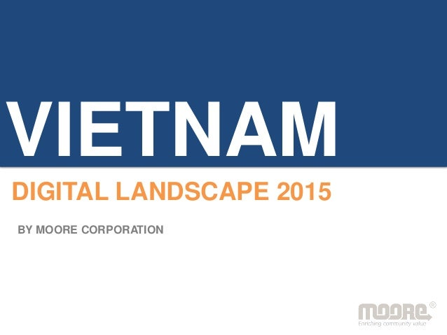 VIETNAM DIGITAL LANDSCAPE 2015 BY MOORE CORPORATION