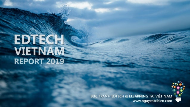 BỨC TRANH EDTECH & ELEARNING TẠI VIỆT NAM www.nguyentrihien.com