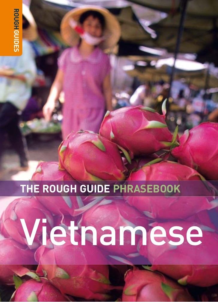 the Rough guidevietnamese         phRasebook           Compiled by           LeXus  w w w. ro u g h g u i d e s . c o m