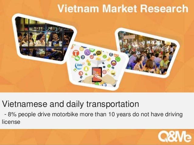 Your sub-title here Vietnamese and daily transportation - 8% people drive motorbike more than 10 years do not have driving...