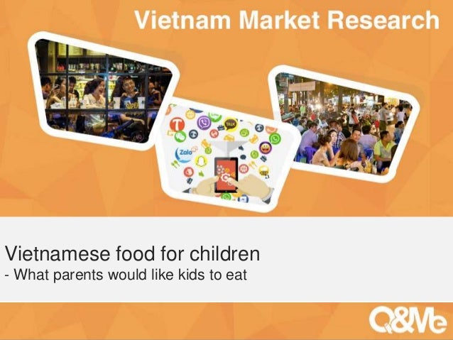 Your sub-title here Vietnamese food for children - What parents would like kids to eat